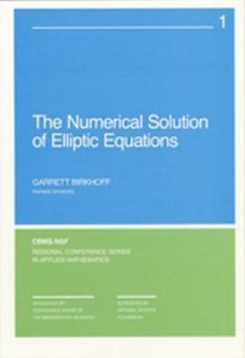 The Numerical Solution of Elliptic Equations - Birkhoff, Garrett