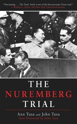 The Nuremberg Trial - Tusa, Ann, and Tusa, John
