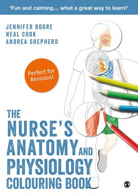 The Nurse's Anatomy and Physiology Colouring Book - Boore, Jennifer, and Cook, Neal, and Shepherd, Andrea