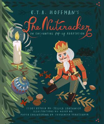 The Nutcracker: An Enchanting Pop-Up Adaptation - Southwick, Jessica, and Yerektskaya, Yevgeniya