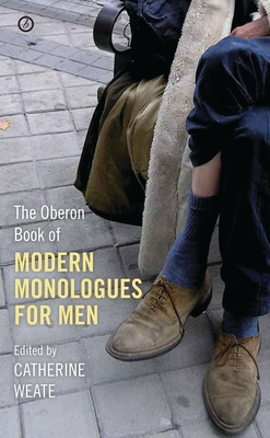 The Oberon Book of Modern Monologues for Men - Weate, Catherine (Editor)