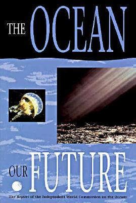 The Ocean: Our Future - Independent World Commission on the Oceans