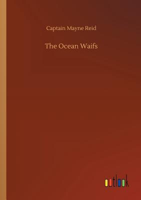 The Ocean Waifs - Reid, Captain Mayne