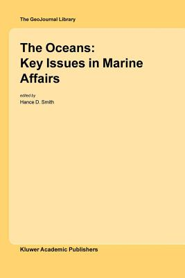 The Oceans: Key Issues in Marine Affairs - Smith, Hance D. (Editor)