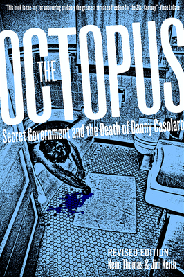 The Octopus: Secret Government and the Death of Danny Casolaro - Thomas, Kenn, and Keith, Jim