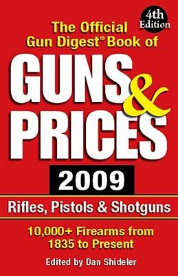 The Official Gun Digest Book of Guns & Prices - Shideler, Dan (Editor)