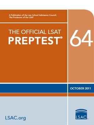 The Official LSAT Preptest 64: Oct. 2011 LSAT - Law School Admission Council