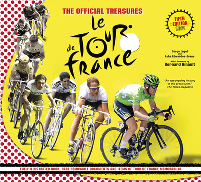 The Official Treasures of Le Tour de France - Edwardes-Evans, Luke, and Laget, Serge