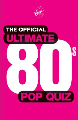 The Official Ultimate 80s Pop Quiz - Anonymous, and Matcham, Phil