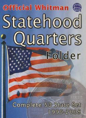 The Official Whitman Statehood Quarters Folder: Complete 50 State Set: 1999-2008 - Whitman Coin Products (Manufactured by)