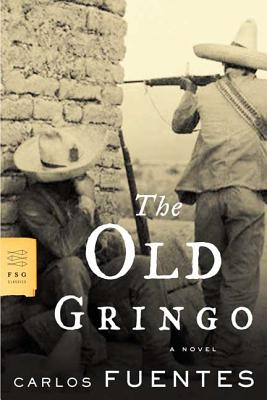 The Old Gringo - Fuentes, Carlos, and Peden, Margaret Sayers, Prof. (Translated by)
