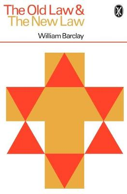 The Old Law and the New Law - Barclay, William, and Bsrclay, William