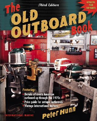 The Old Outboard Book - Hunn, Peter