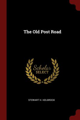 The Old Post Road - Holbrook, Stewart H