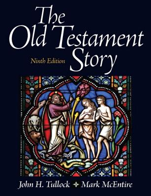 The Old Testament Story - Tullock, John, and McEntire, Mark