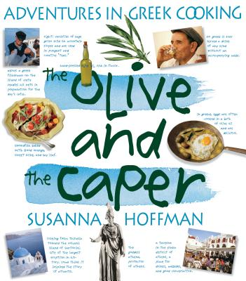 The Olive and the Caper: Adventures in Greek Cooking - Hoffman, Susanna M