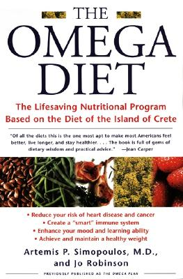 The Omega Diet: The Lifesaving Nutritional Program Based on the Diet of the Island of Crete - Simopoulos, Artemis P, M.D., and Robinson, Jo