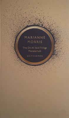 The On All Said Things Moratorium - Morris, Marianne