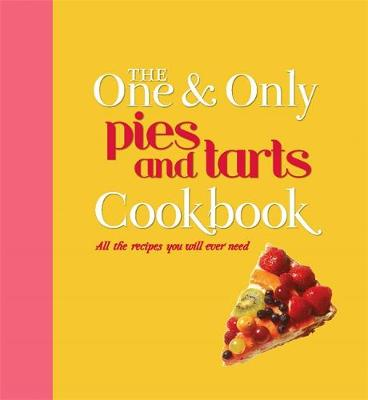 The One and Only Pies and Tarts Cookbook - Linford, Jenny