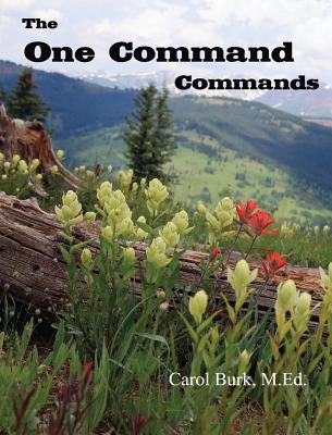 The One Command Commands - Burk, Carol (Compiled by), and Lovejoy, Asara (Text by)