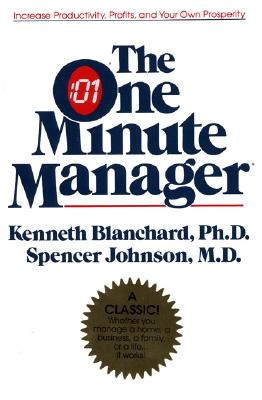 The One Minute Manager - Blanchard, Ken, and Johnson, Spencer