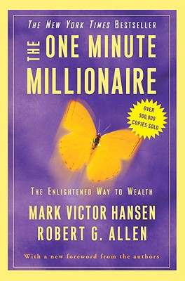 The One Minute Millionaire: The Enlightened Way to Wealth - Hansen, Mark Victor