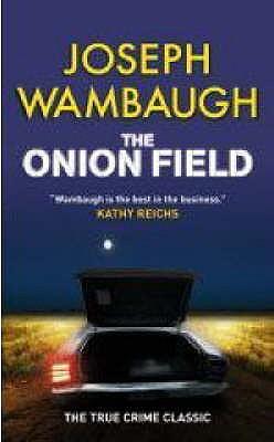 The Onion Field - Wambaugh, Joseph