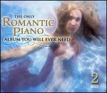 The Only Romantic Piano Album You Will Ever Need