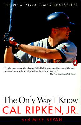 The Only Way I Know - Ripken, Cal, Jr., and Bryan, Mike