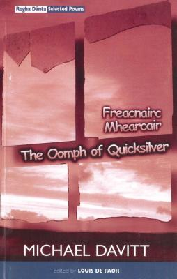 The Oomph of Quicksilver: Rogha Danta / Selected Poems 1970-1998 - Davitt, Michael
