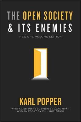 The Open Society and Its Enemies - Popper, Karl, and Gombrich, E H, Professor, and Ryan, Alan (Introduction by)