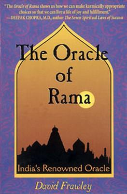 The Oracle of Rama: An Adaptation of Rama Ajna Prashna of Goswami Tulsidas - Frawley, David, Dr.