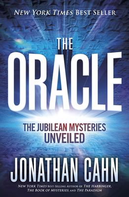 The Oracle: The Jubilean Mysteries Unveiled - Cahn, Jonathan