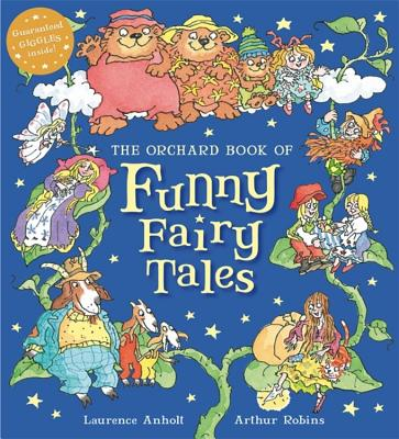 The Orchard Book of Funny Fairy Tales - Anholt, Laurence