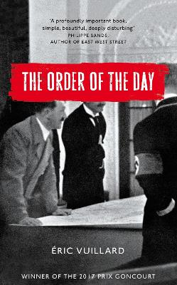 The Order of the Day - Vuillard, Eric, and Polizzotti, Mark (Translated by)