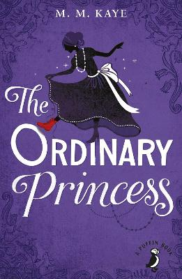 The Ordinary Princess - Kaye, M. M.