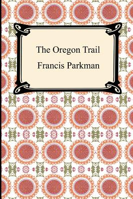 The Oregon Trail - Parkman, Francis, Jr.