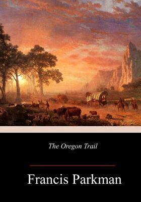 The Oregon Trail - Parkman, Francis