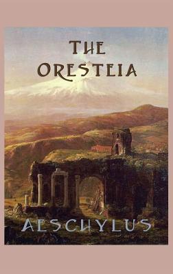 The Oresteia - Aeschylus, Aeschylus
