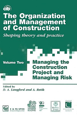 The Organization and Management of Construction: v. 2: Shaping theory and practice - Langford, David (Editor), and Retik, Arkady (Editor)