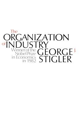The Organization of Industry - Stigler, George J