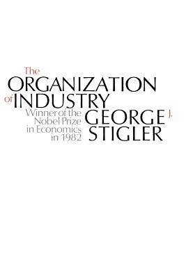 The Organization of Industry - Stigler, George J