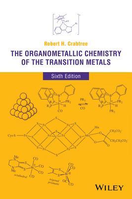 The Organometallic Chemistry of the Transition Metals - Crabtree, Robert H, Professor
