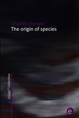 The Origin of Species - Darwin, Charles, Professor