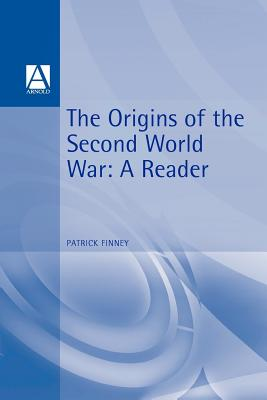 The Origins of the Second World War - Finney, Patrick (Editor)