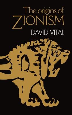 The Origins of Zionism - Vital, David