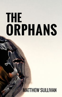 The Orphans - Sullivan, Matthew