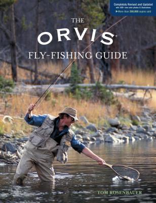 The Orvis Fly-Fishing Guide - Rosenbauer, Tom