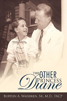 The Other Princess Diane: A Story of Valiant Perseverance Against Medical Odds - Waisbren, Burton A, and Burton a Waisbren, Sr M D