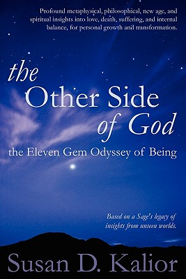 The Other Side of God: The Eleven Gem Odyssey of Being (Psychological Crisis, Personal Growth and Transformation, Altered States, Alternate R - Kalior, Susan D